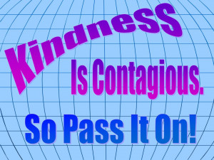There's been a trend on twitter #RAOK - Random Acts of Kindness.