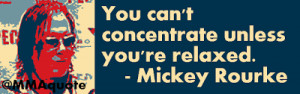 Actor and former boxer, Mickey Rourke gave the following advice to ...