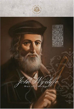John Wycliffe: Man of Courage