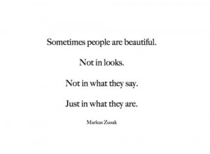 ... In Looks. Not In What They Say. Just In What They Are - Markus Zusak