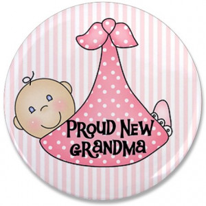 proud new new grandma gifts baby girl new grandma buttons baby girl ...