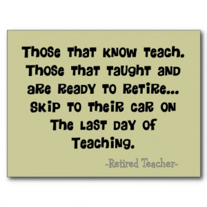 """... Skip To Their Car On The Last Day Of Teaching """" - Retired Teacher"""