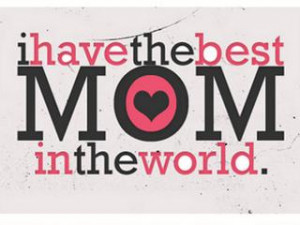 have the best mom in the world 9 up 1 down richie quotes added by ...
