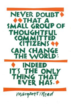 ... Mead Inspiration, Inspirational Quotes, Margaret Mead, Favorite Quotes