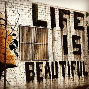 Life is beautiful. #art #quote (Taken with instagram )