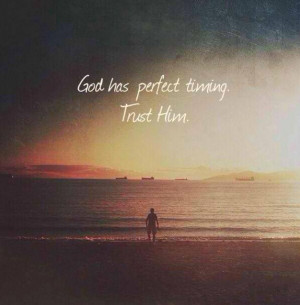 1451521 10152416834127785 1677442862 n Quotes God has Perfect Timing
