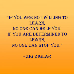 ... can help you. If you're determined to learn, no one can stop you