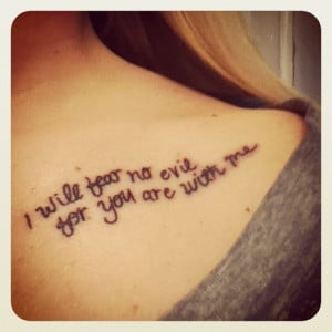 Will Fear No Evil For You Are With Me. Tattoo…