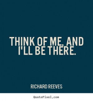 Image Quote Think Of Me And Ill Be There Friendship Quotes picture