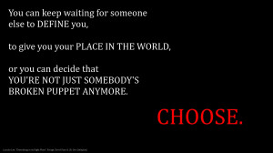You can keep waiting for someone else to define you …