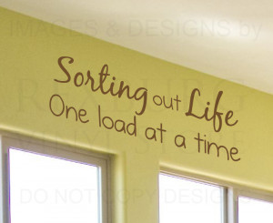 ... -Quote-Sticker-Vinyl-Art-Lettering-Sorting-Out-Life-Laundry-Room-LA07