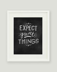 ... High Expectations Quotes, Chalkboard Frame Quote, Great Things Quotes