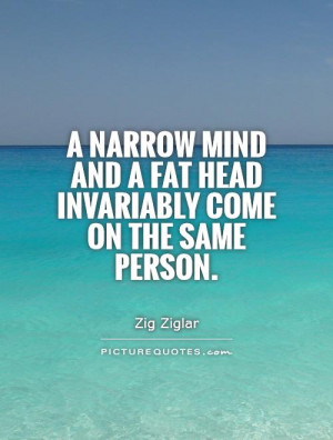 Fat Quotes Narrow Minded Quotes Zig Ziglar Quotes
