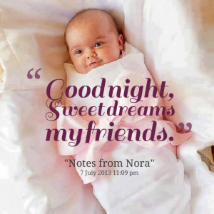 Quotes Picture: good night, sweet dreams my friends