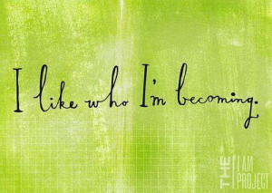 Like Who I'm Becoming. ~ Body Quotes