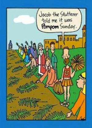 Jacob the stutterer told me it was pompom sunday