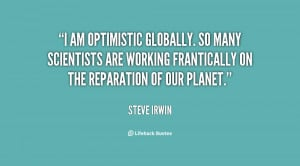 quotes about optimism source http quotes lifehack org quote steveirwin ...