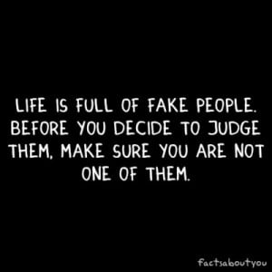 fake, judge, life, people, quote
