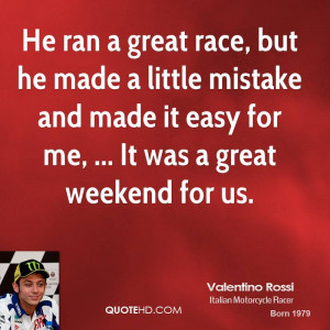 He ran a great race, but he made a little mistake and made it easy for ...