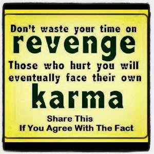 Karma is a B!