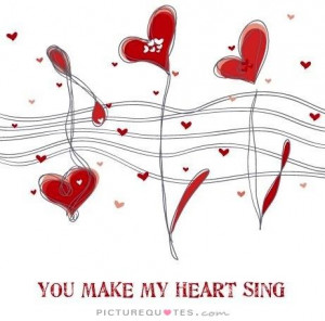 Cute Quotes Sweet Quotes Heart Quotes You Quotes Sing Quotes