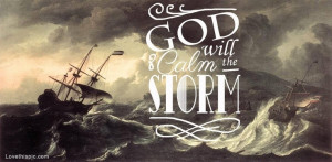 God will calm the storm