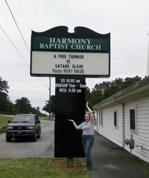 Harmony' Baptist Church: A Free Thinker Is Satans Slave