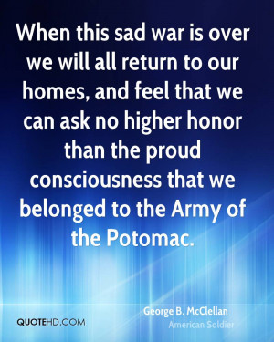 When this sad war is over we will all return to our homes, and feel ...