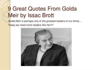 great quotes from golda meir by issac Brott