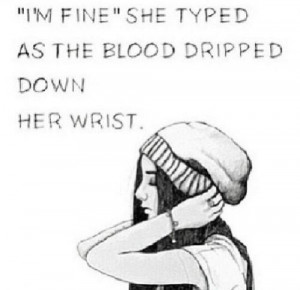 Im fine'' she typed as blood dripped down her wrist.