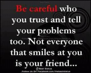 Be careful who you trust!