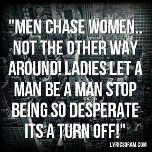 Men chase women!