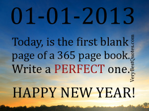 Today, is the first blank page of a 365 page book. Write a PERFECT one ...