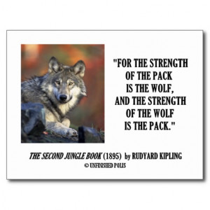 Rudyard Kipling Strength Of the Pack Wolf Quote Postcard