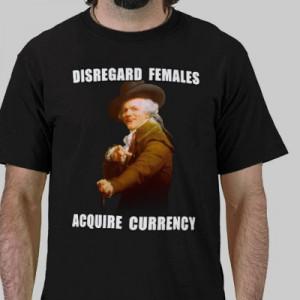 disregard females acquire currency tee shirt zazzle