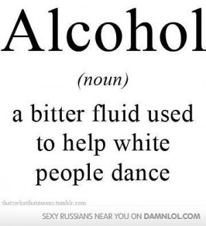 Bitter People Quotes Alcohol a bitter fluid used to