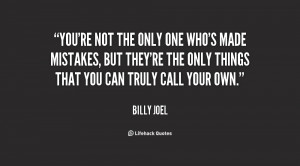 quote-Billy-Joel-youre-not-the-only-one-whos-made-90075.png