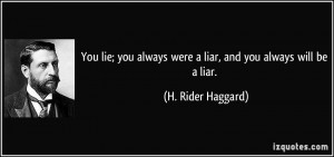 You lie; you always were a liar, and you always will be a liar. - H ...