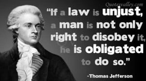 If A Law Is Unjust, A Man Is Not Only Right To Disobey It, He Is ...