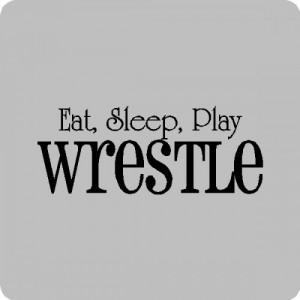 Sleep Quotes And Sayings Eat sleep wrestle wall quotes