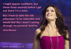 Inspirational and Motivational Quote from Broadway Actress Idina ...