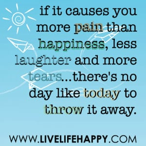 ... laughter and more tears…there's no day like today to throw it away