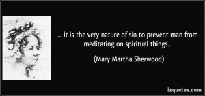 it is the very nature of sin to prevent man from meditating on ...