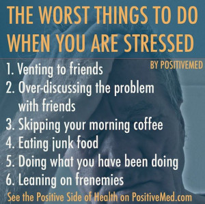 stress relief techniques the worst things to do when you are stressed