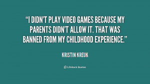 didn't play video games because my parents didn't allow it. That was ...