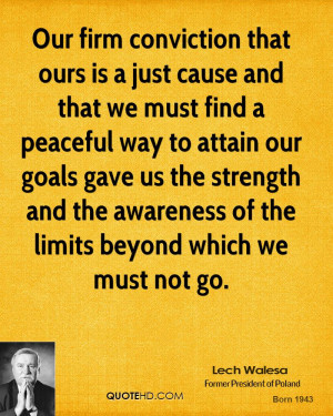 Our firm conviction that ours is a just cause and that we must find a ...