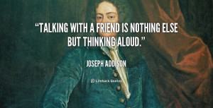 quote-Joseph-Addison-talking-with-a-friend-is-nothing-else-53616.png