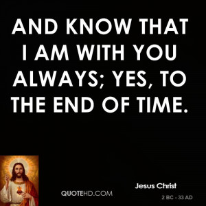 jesus-christ-jesus-christ-and-know-that-i-am-with-you-always-yes-to ...