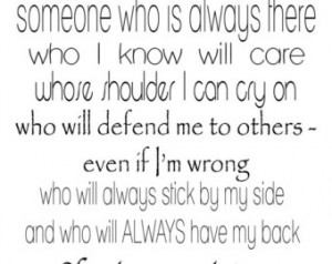 Someone Who Is Always There Who I Know Will Care Whose Shoulder I Can ...