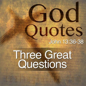 God Quotes: Three Great Questions
